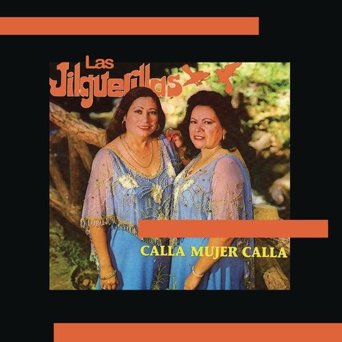 Calla Mujer Calla by Las Jilguerillas