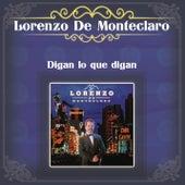 Digan Lo Que Digan by Lorenzo De Monteclaro