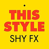 This Style by Shy FX