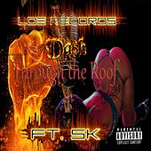 Through the Roof (feat. SK) by Da$H