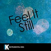 Feel It Still (In the Style of Portugal. The Man) [Karaoke Version] by Instrumental King