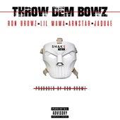 Throw Dem Bowz (feat. Lil Mama, Arnstar & Jaquae) by Ron Browz