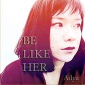 Be Like Her von Adya
