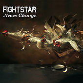 Never Change by Fightstar
