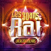 Les 30 ans du Raï (Live au Zénith de Paris 2016) de Various Artists