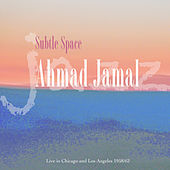 Subtle Space by Ahmed Jamal