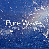 Pure Waves Music Compilation by Nature Sound Series