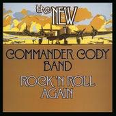 Rock N' Roll Again by Commander Cody