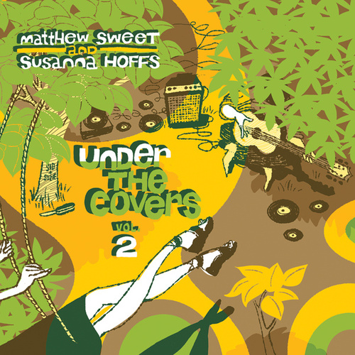 Under The Covers: Vol. 2 by Matthew Sweet