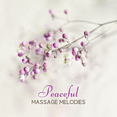 Peaceful Massage Melodies by Spa Zen