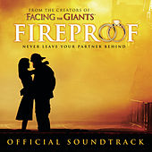 Fireproof Original Motion Picture Soundtrack by Original Motion Picture Soundtrack