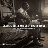 Classic Delta and Deep South Blues from Smithsonian Folkways by Various Artists