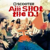 Aiii Shot The DJ de Scooter