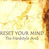 Reset Your Mind - The Hardstyle Area von Various Artists