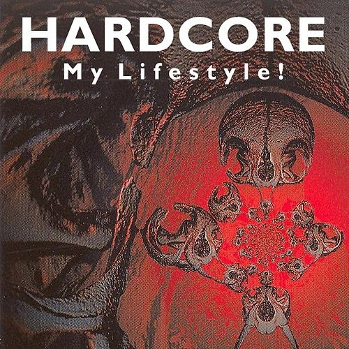 Hardcore My Lifestyle! by Various Artists