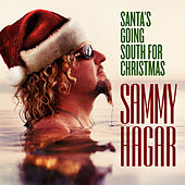 Santa's Going South for Christmas by Sammy Hagar