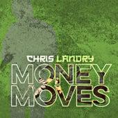 Money Moves by Chris Landry