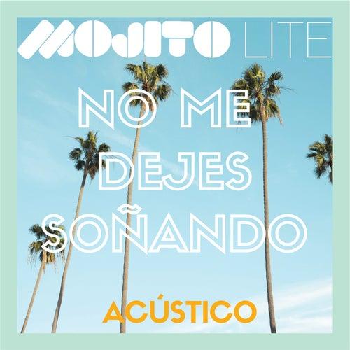 No Me Dejes Soñando (Versión Acústica) de Mojito Lite