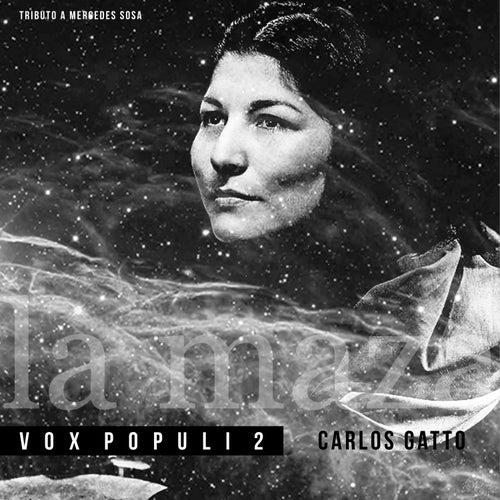 Vox Populi 2, La Maza (Tributo a Mercedes Sosa) de Carlos Gatto