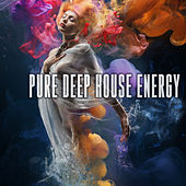 Pure Deep House Energy by Various Artists
