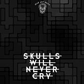 Skulls Will Never Cry by Various Artists
