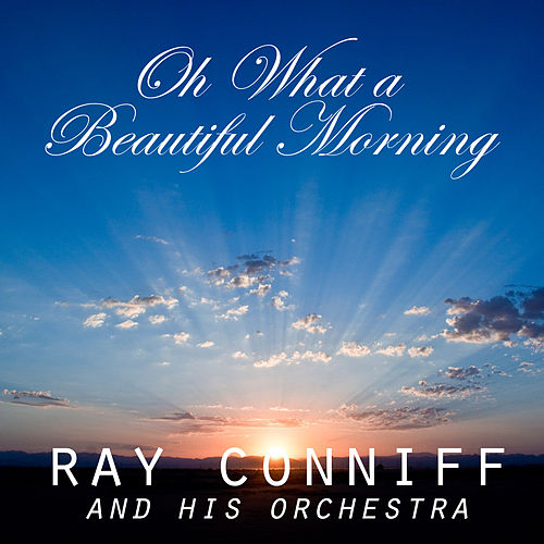 Oh What a Beautiful Morning di Ray Conniff