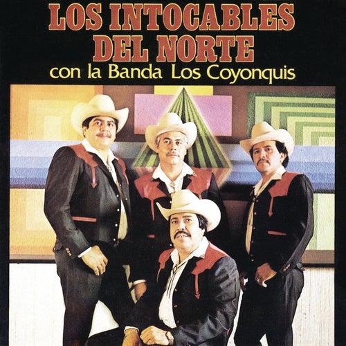 Los Intocables del Norte Con la banda los Coyonquis by Los Intocables Del Norte