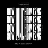 How Long (feat. French Montana) (Remix) by Charlie Puth