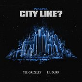 What Your City Like by Tee Grizzley