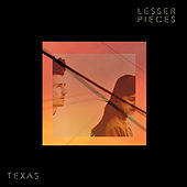 Texas by Lesser Pieces
