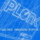 We Are Machine Pop 4 by Various Artists