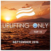 Uplifting Only Top 15: September 2016 - EP by Various Artists