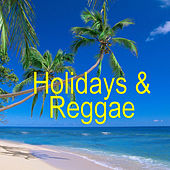 Holidays & Reggae von Various Artists