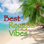 Best Reggae Vibes by Various Artists