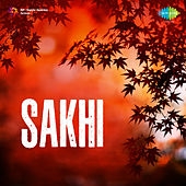 Sakhi (Original Motion Picture Soundtrack) by Various Artists