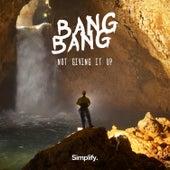 Not Giving It Up by Bang Bang