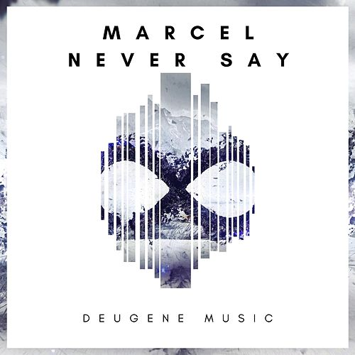 Never Say by Marcel