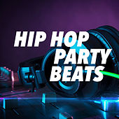 Hip Hop Party Beats by Various Artists