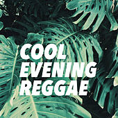 Cool Evening Reggae by Various Artists