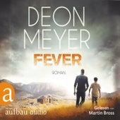 Fever (Gekürzt) von Deon Meyer