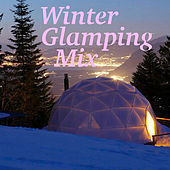 Winter Glamping Mix by Various Artists
