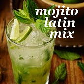 Mojito Latin Mix de Various Artists