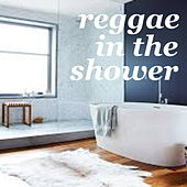 Reggae In The Shower by Various Artists