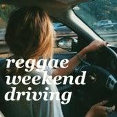 Reggae Weekend Driving by Various Artists