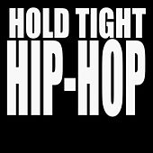 Hold Tight Hip-Hop de Various Artists
