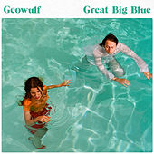 Great Big Blue by Geowulf