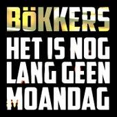 Het Is Nog Lang Geen Moandag by Bökkers