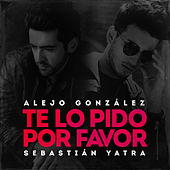Te Lo Pido Por Favor by Alejandro González & Sebastián Yatra