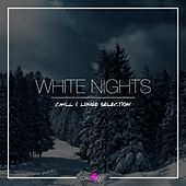White Nights - Chill & Lounge Selection by Various Artists