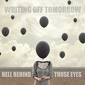 Hell Behind Those Eyes by Writing Off Tomorrow